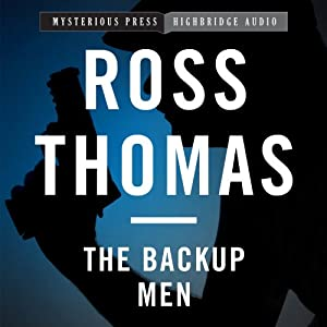 The Backup Men: A Mac McCorkle Mystery, Book 3 | [Ross Thomas]