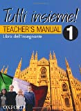 TUTTI Insieme!: 1: Teacher's Manual (019551596X) by D'Angelo, Lucia