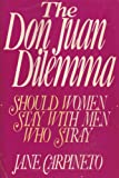 img - for The Don Juan dilemma: Should women stay with men who stray book / textbook / text book