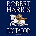 Dictator Audiobook by Robert Harris Narrated by David Rintoul