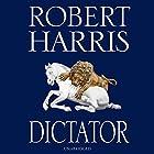 Dictator (       ungekürzt) von Robert Harris Gesprochen von: David Rintoul