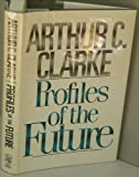 Profiles of the Future: An Inquiry into the Limits of the Possible (0030697832) by Clarke, Arthur C.
