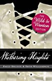 Wuthering Heights: The Wild and Wanton Edition (Wild & Wanton)
