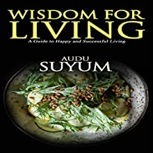 Wisdom for Living: Synthetic Studies in Ecclesiastes Audiobook by Audu Suyum Narrated by Dan Carroll