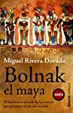 img - for Bolnak, el maya book / textbook / text book
