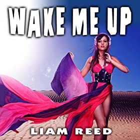 Amazon.com: Wake Me Up: Liam Reed: MP3 Downloads