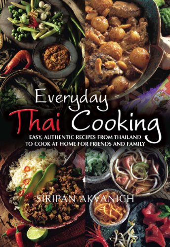 Everyday Thai Cooking by Siripan Akvanich