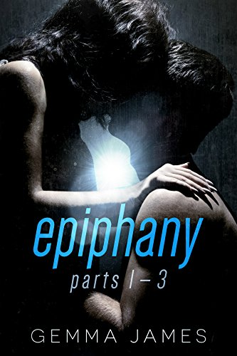 Epiphany: Parts 1-3 by Gemma James ebook deal