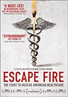 Escape Fire Fight To Rescue American Healthcare from LIONSGATE