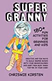 img - for Super Granny: 180+ Fun Activities for Grannies and Kids by Chrismie Kirsten (2015-07-17) book / textbook / text book