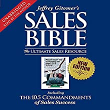 The Sales Bible: The Ultimate Sales Resource | Livre audio Auteur(s) : Jeffrey Gitomer Narrateur(s) : Jeffrey Gitomer