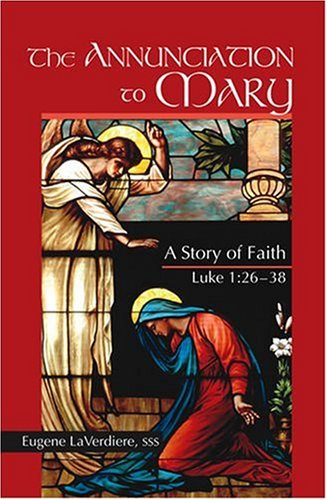 The Annunciation To Mary: A Story Of Faith, Luke 1:26-38