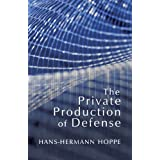 The Private Production of Defense ~ Hans-Hermann Hoppe