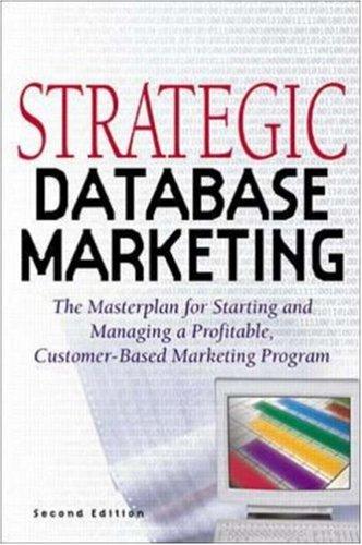 Image for Strategic Database Marketing: The Masterplan for Starting and Managing a Profitable Customer-Based Marketing Program