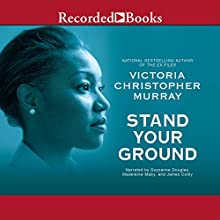Stand Your Ground (       UNABRIDGED) by Victoria Christopher Murray Narrated by Suzzanne Douglas, Madeleine Maby, James Colby