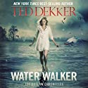 Water Walker Audiobook by Ted Dekker Narrated by Randi Larson