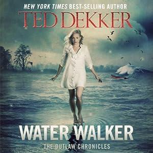 Water Walker | [Ted Dekker]