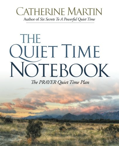 The Quiet Time Notebook: The PRAYER Quiet Time Plan