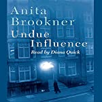 Undue Influence   Anita Brookner
