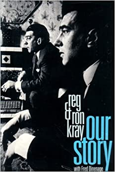 Reg And Ron Kray: Our Story: Reg; Kray, Ron With Fred