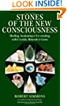 Stones of the New Consciousness: Heal...