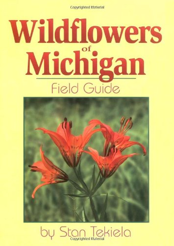 Wildflowers of Michigan Field Guide (Wildflowers of . . . Field Guides)