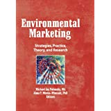 Environmental Marketing: Strategies, Practice, Theory, and Research (Haworth Marketing Resources)