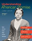 img - for Understanding the American Promise, Volume 1: To 1877: A Brief History of the United States book / textbook / text book