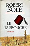 Le tarbouche: Roman (French Edition) (2020135337) by Robert Sole