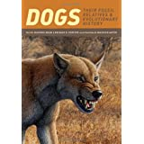 Dogs: Their Fossil Relatives and Evolutionary History ~ Xiaoming Wang