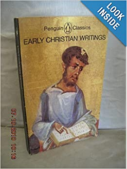 Early Christian Writings: The Apostolic Fathers (Penguin ...