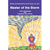 Master of the Storm: Life's Challenges Can Transform Your World ~ Teri B. Racey