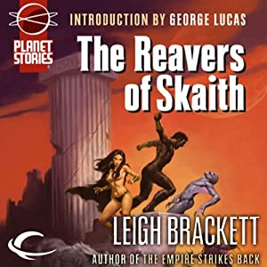 The Reavers of Skaith: Eric John Stark, Book 4 | [Leigh Brackett]