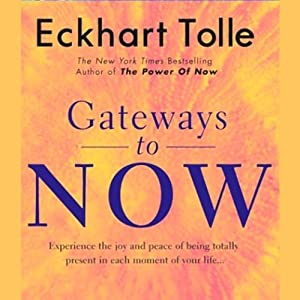 Gateways to Now | [Eckhart Tolle]
