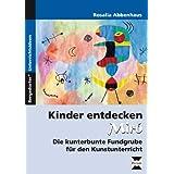 """Kinder entdecken Mir�: Die kunterbunte Fundgrube f�r den Kunstunterricht (1. bis 4. Klasse)von """"Rosalia Abbenhaus"""""""