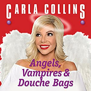 Angels, Vampires and Douche Bags Hörbuch
