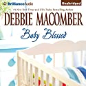 Baby Blessed: A Selection from You…Again (       UNABRIDGED) by Debbie Macomber Narrated by Amy McFadden