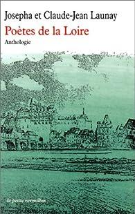 Poètes de la Loire par Josépha Launay