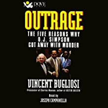 Outrage: The Five Reasons Why O.J. Simpson Got Away with Murder Audiobook by Vincent Bugliosi Narrated by Joseph Campanella