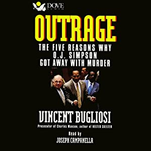 Outrage: The Five Reasons Why O.J. Simpson Got Away with Murder | [Vincent Bugliosi]
