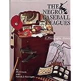 The Negro Baseball Leagues: A Photographic History ~ Phil Dixon