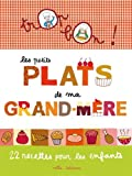 Les petits plats de ma grand-mère : 22 recettes pour les enfants