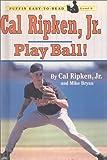 Cal Ripken, Jr.: Play Ball! (0613146077) by Ripken, Cal, Jr.