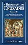 Image of A History of the Crusades, Volume II: The Kingdom of Jerusalem and the Frankish East, 1100-1187