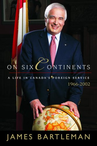 On Six Continents: A Life In Canada