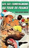 """Afficher """"Les Six Compagnons<br /> Les Six compagnons au Tour de France"""""""