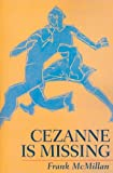Cezanne Is Missing
