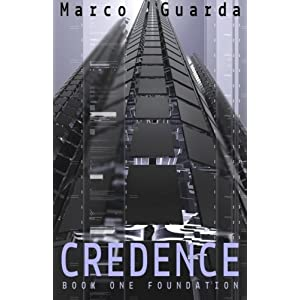 Credence Foundation: Enter the Amazing Science Fiction World of Credence. (Volume 1)