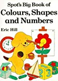 Spot's Big Book of Colors, Shapes, and Numbers (0140555315) by Hill, Eric