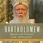 Bartholomew: Apostle and Visionary Hörbuch von John Chryssavgis Gesprochen von: Henry O. Arnold